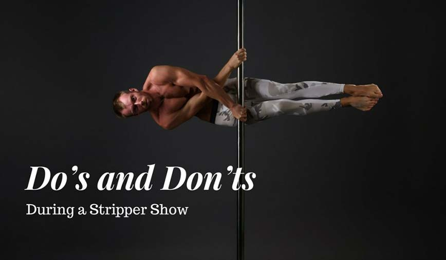 Do's and Don'ts During a Stripper Show -