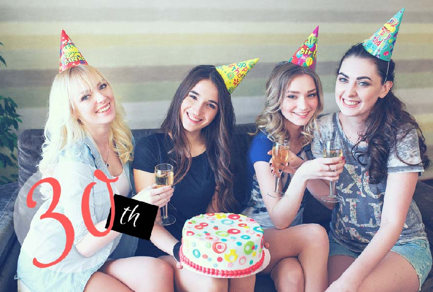 5 Fun Ideas for Your Best Girlfriends 30th Birthday Party -