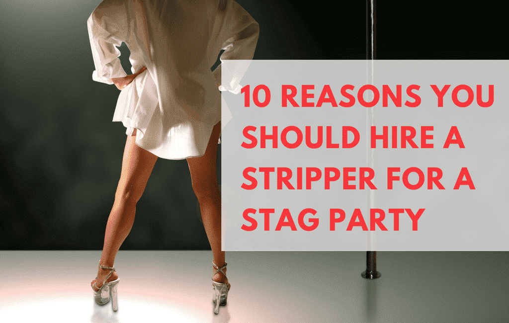 why hire a stripper for stag party