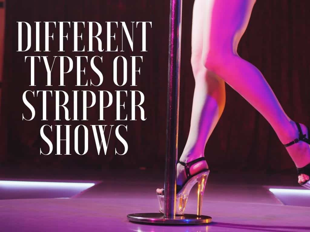 types of stripper shows