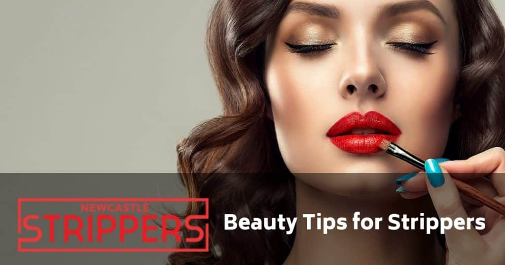 beauty tips for strippers newcastle
